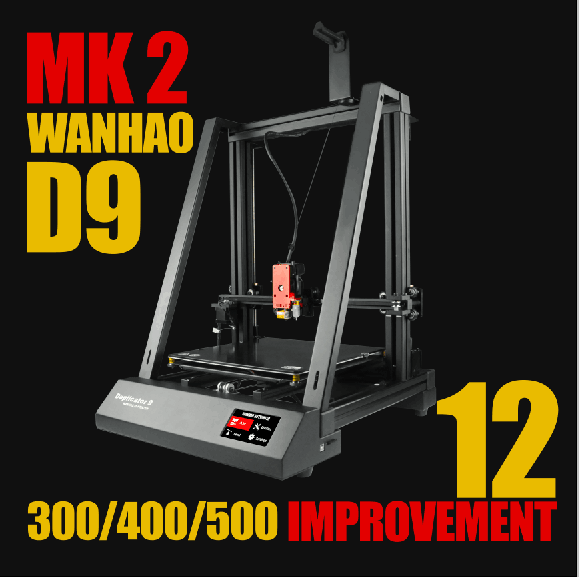 Wanhao Duplicator 9 Mark 2 ( MK2) Large Format 3D Printer